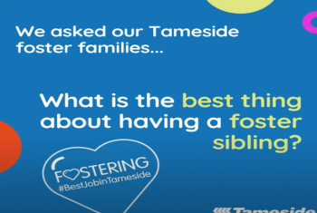 Sons & Daughters Month: Celebrating Tameside's Foster Siblings